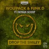 Wolfpack & Funk D ft. Fatman Scoop - Drop The Smiley (OUT NOW) mp3