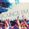 Treyy G & HippyFLIP - Bounce Em [Exclusive]