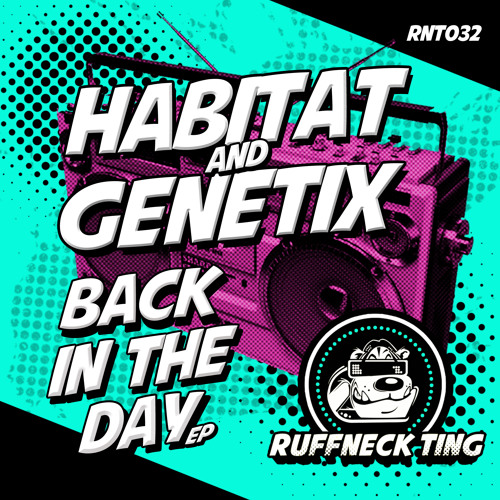 Genetix & Habitat-Back In The Day RNT032-Out Now