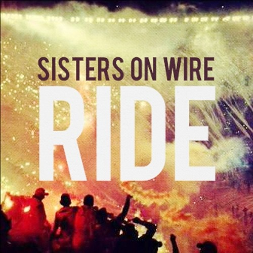 Sisters On Wire - Ride