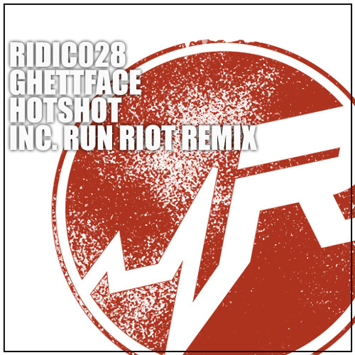 RIDIC028: Ghettface - Hotshot [OUT NOW]