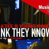 3D Na'Tee - Think They Know Ft Young Roddy