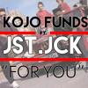 Kojo Funds Ft. JSTJCK - For You (Prod. By TSB)