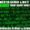 Martin Garrix & MOTI - Virus (How about now) RuboCor Remake & Remix [Buy for Free Download]