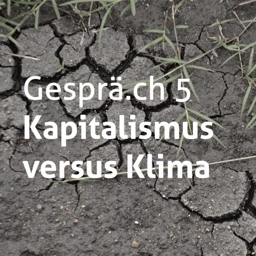 Folge 5: Kapitalismus vs. Klima?