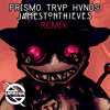 Prismo - TRVP HVNDS (Jameston Thieves Remix)
