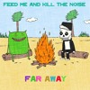Kill The Noise & Feed Me - Far Away (Habstrakt Remix) [Thissongissick.com Premiere]