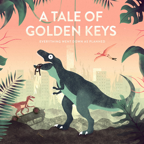 A Tale Of Golden Keys - Everything Went Down As Planned [Official Stream]