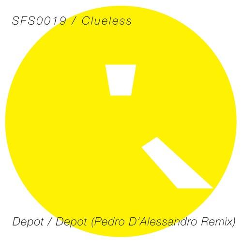 SFS0019 / Clueless - Depot / Depot (Pedro D'Alessandro Remix)