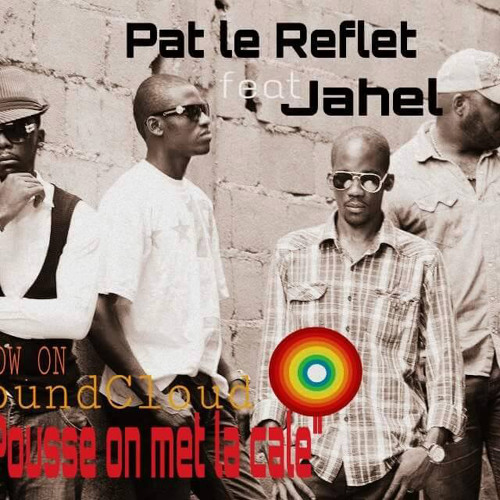 Pat le Reflet - On pousse on met la cale feat Jahel