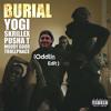 Yogi & Skrillex - Burial (feat. Pusha T, Moody Good, & TrollPhace) (Oddlin Edit)