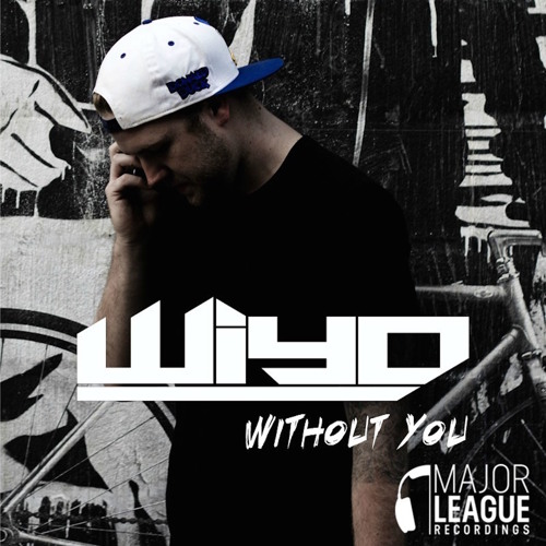 Wiyo - Without You Remix Contest [ Major League Recordings ]