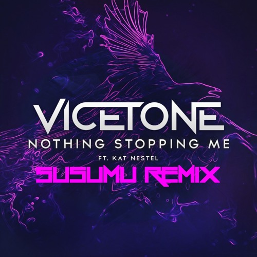 Vicetone Feat. Kat Nestel - Nothing Stopping Me (Susumu Remix)