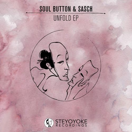 Soul Button & Sasch - Unfold (Antonio Olivieri Remix) - [SYYK014]