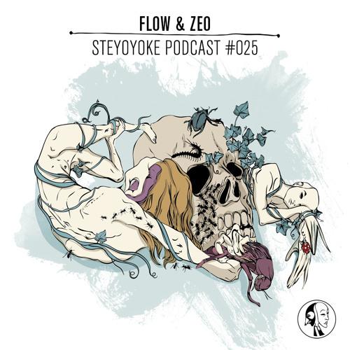 Flow & Zeo - Steyoyoke Podcast #025