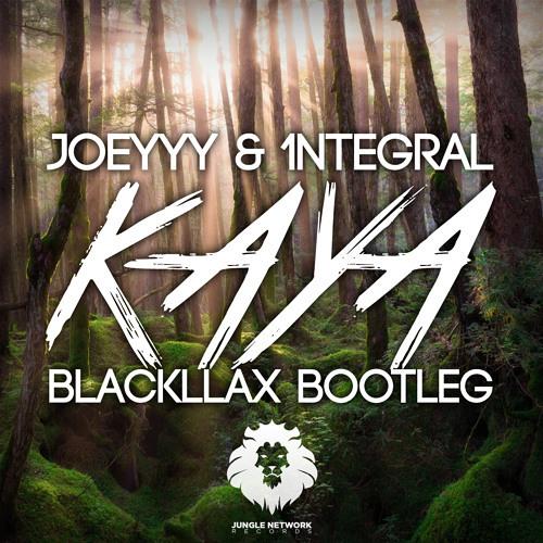 Joeyyy & 1NTEGRAL - Kaya (Blackllax Bootleg)