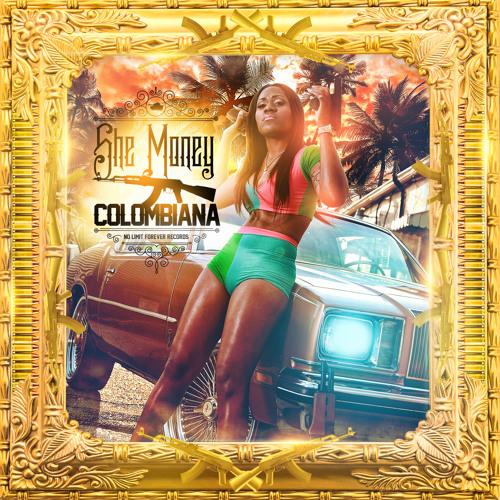 """She Money - """"Colombiana"""" Mixtape"""