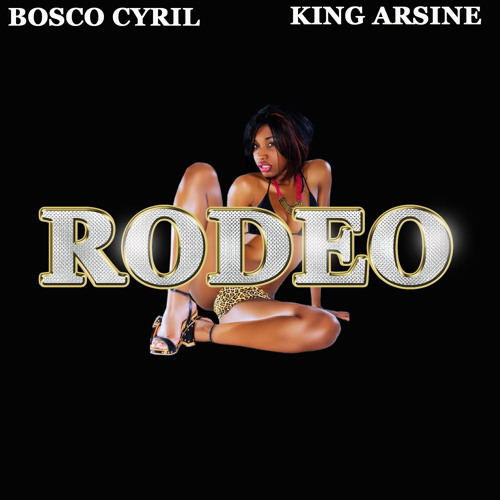 Rodeo- Bosco Cyril Feat King Arsine