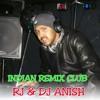 Dj Anish & Dj Jery Twist ReMixz