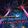 DTF! Feat. Allie J - Sex On The Beach (Double Oh No's Trust No One Mix) FREE DOWNLOAD