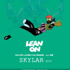 LEAN ON Major Lazer SKYLAR EDIT free download