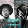 SUGAR by Ayoola ft. Seyi shay