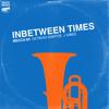 Inbetween Times (feat Octavio Santos & J Vibes)