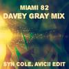 Miami 82 (Davey Gray Mix) [Syn Cole. Avicii Edit]