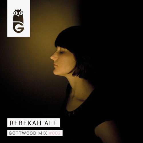Gottwood Mix #002 - Rebekah Aff
