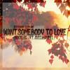 Want Somebody To Love - Bootleg Ft Josiah Ramel (FREE DL) mp3