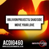 ACDIG460 Oblivion Project & Shad Side - Move Your Love (Original Mix) **OUT NOW**