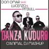 Don Omar Ft Lucenzo & Pitbull - Danza Kuduro (OAnimal Dj Mashup)