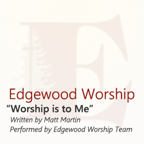 Worship Is To Me