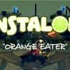 Instalok - Orange Eater (OMI - Cheerleader (Felix Jaehn Remix) PARODY)