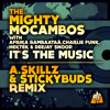 It's The Music(A.Skillz + Stickybuds Remix) by The Mighty Mocambos feat Afrika Bambaataa + More
