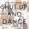 Shut Up And Dance (Walk The Moon) - Full Band cover by Karina Han