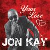 Jon Kay - Your Love