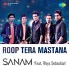 Sanam - Roop Tera Mastana