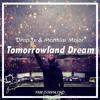 Drap3x & Matthias Major - Tomorrowland Dream