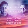 Calvin Harris - Pray To God Ft. HAIM (Xavier Santos & Danny Mart Remix)FREE DOWNLOAD!