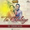 Tu Chahiye BAJRANGI BHAIJAN Moive Song Remix By DJTHIRUMAL