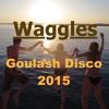 Waggles - Live @ Goulash Treasure Beach 2015