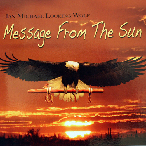 Breath Giver - Jan Michael Looking Wolf - Message from the Sun (sample)