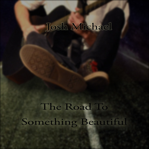 The Road To Something Beautiful