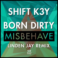 Shift K3Y & Born Dirty Misbehave (Linden Jay Remix) Artwork
