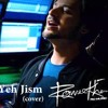 Yeh Jism (Cover)- Romee Khan - Ali Azmat