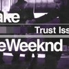 Drake Ft The Weekend -Trust Issues