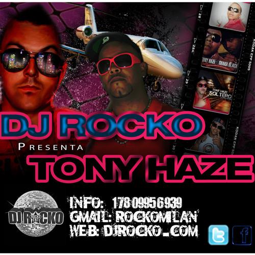 DJ ROCKO PRESENTA TONY HAZE
