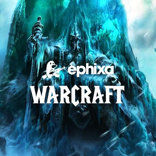 Warcraft - Ephixa [Trance]
