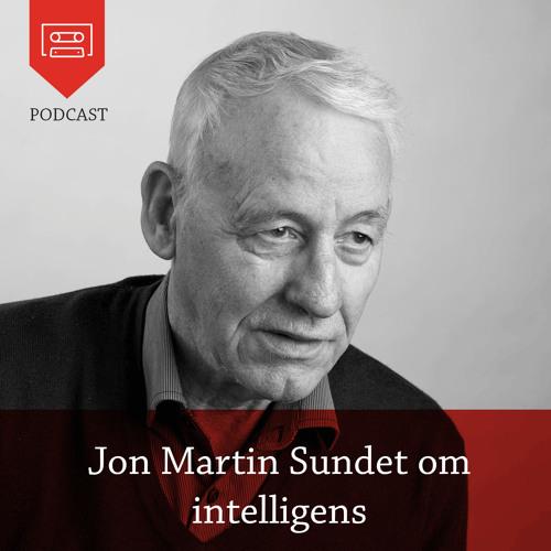 Jon Martin Sundet om  intelligens - Podcast fra Universitetsforlaget